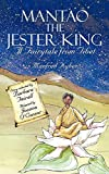 Mantao the Jester King: A Fairytale from Tibet