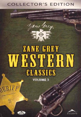Zane Grey Western Classics - Volume 3: Wild Horse Mesa / Sunset Pass / Drift Fence / Desert Gold