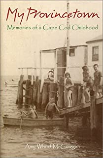 My Provincetown: Memories of a Cape Cod Childhood