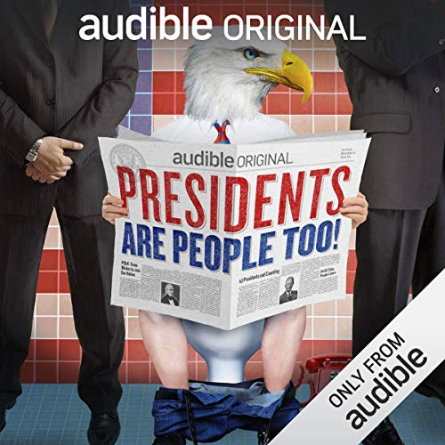 Presidents Are People Too!                   By:                                                                                                                                 Alexis Coe,                                                                                        Elliott Kalan                           Length: 10 hrs     47 ratings     Overall 4.4
