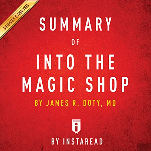 Summary of 'Into the Magic Shop' by James R. Doty, MD | Includes Analysis audiobook cover art
