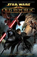 Star Wars: The Old Republic Volume 1 - Blood of the Empire (Star Wars: The Old Republic (Quality Paper))
