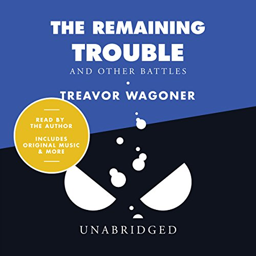 The Remaining Trouble and Other Battles audiobook cover art