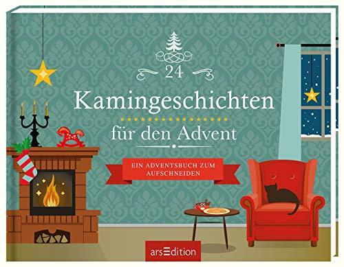 24 Kamingeschichten für den Advent: Ein Adventsbuch zum Aufschneiden (Adventskalender)