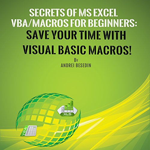 Secrets of MS Excel VBA/Macros for Beginners: Save Your Time with Visual Basic Macros! audiobook cover art