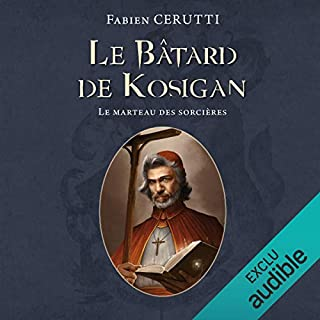 Le marteau des sorcières     Le Bâtard de Kosigan 3              By:                                                                                                                                 Fabien Cerutti                               Narrated by:                                                                                                                                 Alexandre Donders                      Length: 10 hrs and 47 mins     Not rated yet     Overall 0.0