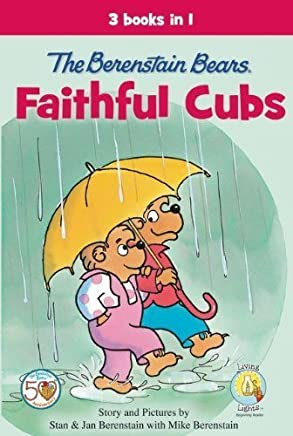 [Berenstain Bears Faithful Cubs 3 in 1 (Berenstain Bears/Living Lights)] [By: Berenstain w/ Mike Berenstain Stan and Jan] [July, 2013]