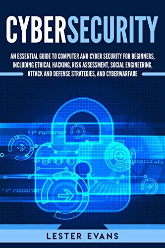 mächtig Cybersicherheit: Ein grundlegender Leitfaden für Anfänger in den Bereichen Computer und Cybersicherheit, einschließlich Ethik…