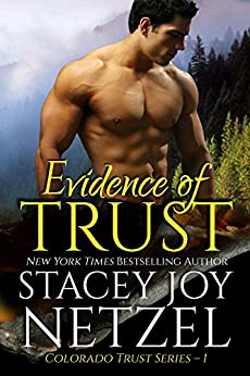 Evidence of Trust (Colorado Trust Series Book 1) by [Stacey Joy Netzel, Stacy D. Holmes]