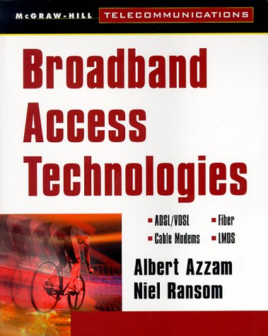 Broadband Access Technologies: Adsl Vdsl, Cable Modems, Fiber, Lmds: ADSL, APON, Wireless, Cable Modems