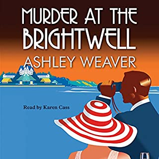 Murder at the Brightwell                   By:                                                                                                                                 Ashley Weaver                               Narrated by:                                                                                                                                 Karen Cass                      Length: 9 hrs and 29 mins     22 ratings     Overall 4.5