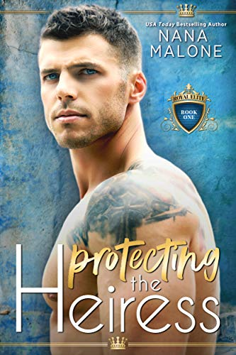 Protecting the Heiress: Undercover Bodyguard Romance (The Heiress Duet Book 1) by [Nana Malone]