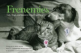 Frenemies: Cats Dogs and Lessons in Getting Along