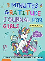 3 Minutes Gratitude Journal for Girls: The Unicorn Gratitude Journal For Girls: The 3 Minute,90 Day Gratitude and Mindfulness Journal for Kids Ages 4+ Children Happiness Notebook
