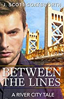 Between the Lines: A River City Story (River City Chronicles)