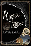 American Eclipse: A Nation's Epic Race to Catch the Shadow of the Moon and Win the Glory of the World (Hardcover)