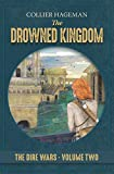 The Drowned Kingdom: The Dire Wars Volume 2