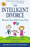Image of The Intelligent Divorce: Taking Care of Your Children
