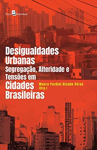 Desigualdades Urbanas, Segregação, Alteridade e Tensões em Cidades Brasileiras