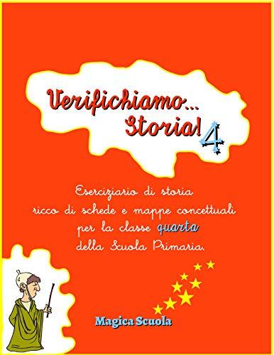 Verifichiamo... Storia! 4 (Libro completo): eserciziario di storia ricco di schede e mappe concettuali per la classe quarta della Scuola Primaria.