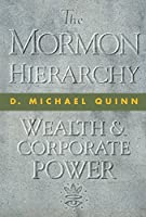 The Mormon Hierarchy: Wealth & Corporate Power