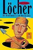 Louis Sachar: Löcher - die Geheimnisse von Green Lake