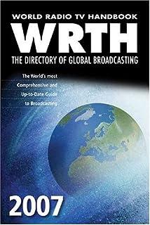 World Radio TV Handbook 2007: The Directory of Global Broadcasting (World Radio TV Handbook: The Directory of Global Broad...