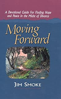 Moving Forward: A Devotional Guide for Finding Hope and Peace in the Midst of Divorce