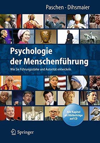 Paschen Michael,Dihsmaier Erich, Psychologie der Menschenführung. Wie Sie Führungsstärke und Autorität entwickeln.