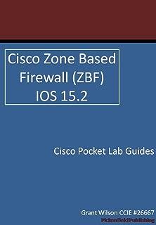 Cisco Zone based firewall (ZBF) - IOS 15.2 (Cisco Pocket Lab Guides Book 2)