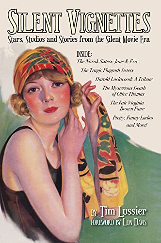 Silent Vignettes (hardback): Stars, Studios and Stories from the Silent Movie Era