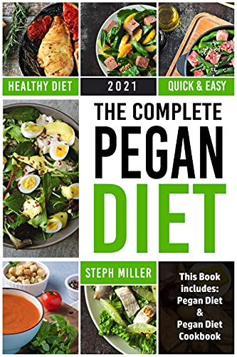The Complete Pegan Diet: Activate Your Body's Natural Ability to Burn Fat and Lose Weight Fast and Safe combining the best of Vegan and Paleo Diet with ... and easy delicious meals (English Edition)