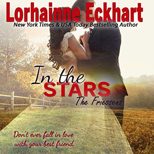 In the Stars     The Friessens, Book 12              By:                                                                                                                                 Lorhainne Eckhart                               Narrated by:                                                                                                                                 Jeana Rich                      Length: 3 hrs and 42 mins     3 ratings     Overall 5.0