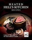 Heated Hell's Kitchen Recipes: Turn Up the Heat in Your Own Kitchen!