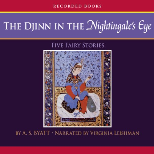 The Djinn in the Nightingale's Eye                   By:                                                                                                                                 A. S. Byatt                               Narrated by:                                                                                                                                 Virginia Leishman                      Length: 6 hrs and 21 mins     24 ratings     Overall 4.2