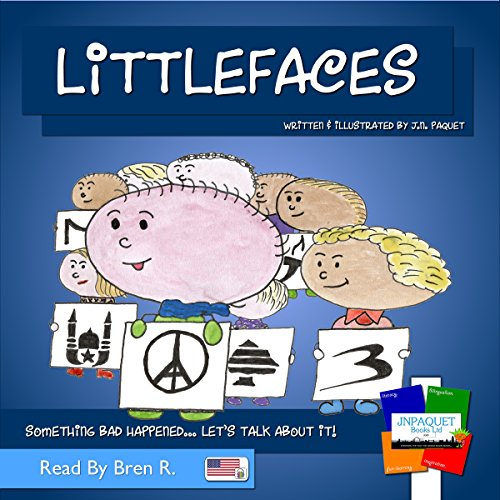 Littlefaces: Something Bad Happened...Let's Talk About It! audiobook cover art