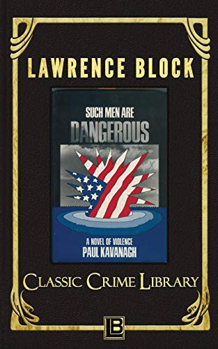 Such Men Are Dangerous (Classic Crime Library, Band 7)