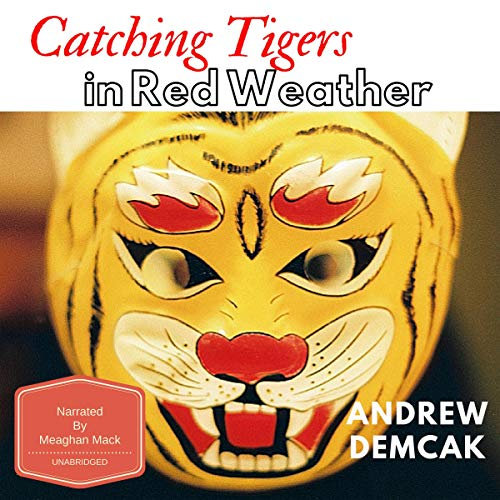 Catching Tigers in Red Weather audiobook cover art