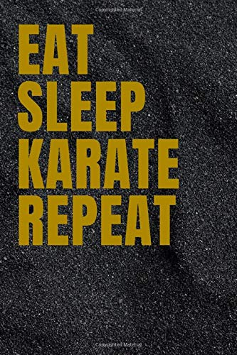 Eat Sleep Karate Repeat: notebook 6x9 For women, men, girls, boys 100 Pages