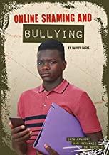 Online Shaming and Bullying (Intolerance and Violence in Society)
