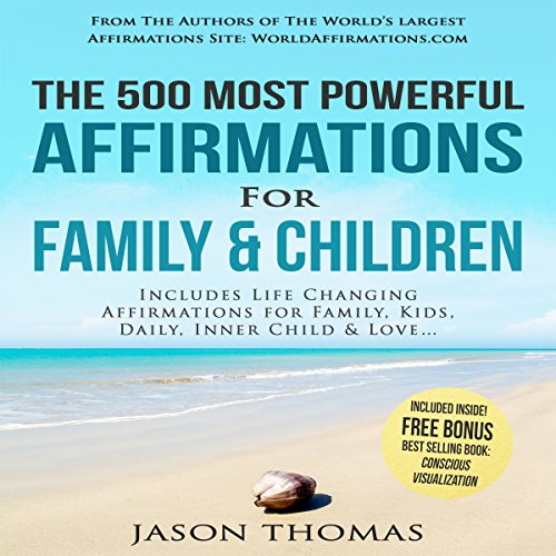 The 500 Most Powerful Affirmations for Family and Children audiobook cover art