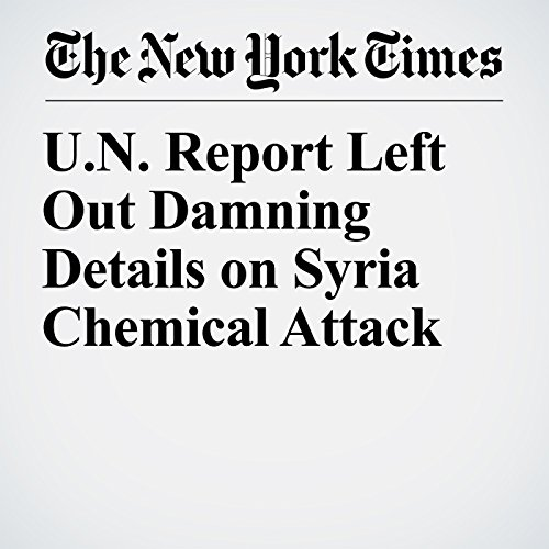U.N. Report Left Out Damning Details on Syria Chemical Attack copertina
