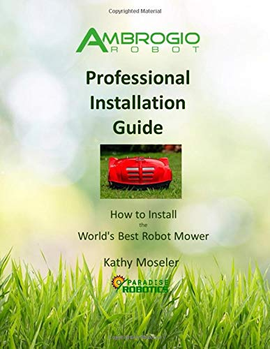 Ambrogio Robot Professional Installation Guide: How to Install the World's Best Robotic Lawn Mower