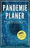 Pandemie Planer: Wie Sie für sich und Ihre Familie Vorsorgen