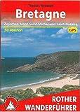 Bretagne: Zwischen Mont-Saint-Michel und Saint-Nazaire. 50 Touren. Mit GPS-Tracks (Rother Wanderführer)