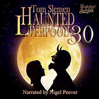Haunted Liverpool 30                   By:                                                                                                                                 Tom Slemen                               Narrated by:                                                                                                                                 Nigel Peever                      Length: 12 hrs and 7 mins     12 ratings     Overall 4.6