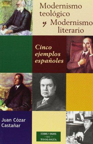 Modernismo teológico y Modernismo literario: Cinco ejemplos españoles (ESTUDIOS Y ENSAYOS)