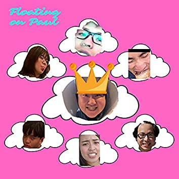 Floating on Paul (feat. Kathy, Philip, Alex, Will & Steven)