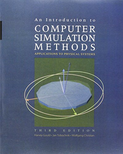 An Introduction to Computer Simulation Methods: Applications to Physical Systems (3rd Edition)
