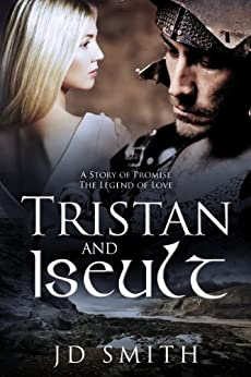 Tristan and Iseult by [JD Smith]